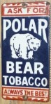 Ask for Polar Bear Tobacco Sign Always the Best